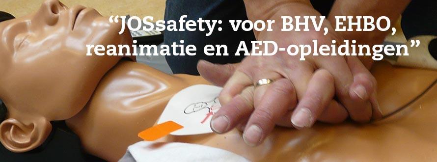 JosSafety voor BHV, EHBO, reanimatie en AED opleidingen